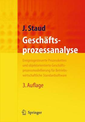 Geschaftsprozessanalyse: Ereignisgesteuerte Prozessketten Und Objektorientierte Geschaftsprozessmodellierung Fur Betriebswirtschaftliche Standardsoftware