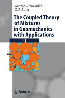 The Coupled Theory of Mixtures in Geomechanics with Applications