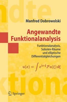 Angewandte Funktionalanalysis: Funktionalanalysis, Sobolev-Raume Und Elliptische Differentialgleichungen