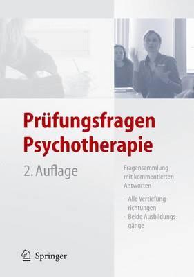 Prufungsfragen Psychotherapie: Fragensammlung MIT Kommentierten Antworten