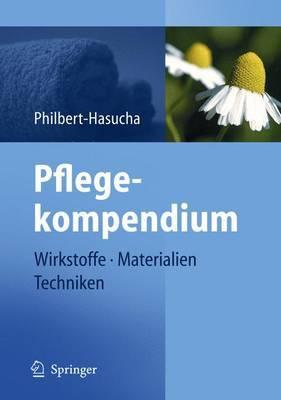 Pflegekompendium: Wirkstoffe - Materialien - Techniken