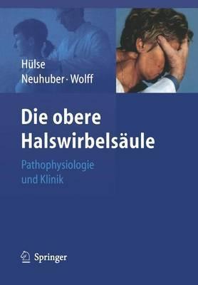 Die Obere Halswirbelsaule: Pathophysiologie Und Klinik