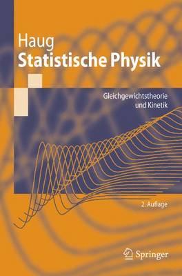 Statistische Physik: Gleichgewichtstheorie Und Kinetik