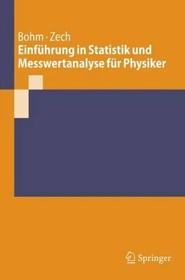 Einfuhrung in Statistik Und Messwertanalyse Fur Physiker