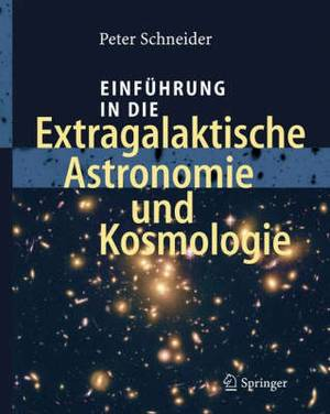 Einfuhrung in Die Extragalaktische Astronomie Und Kosmologie