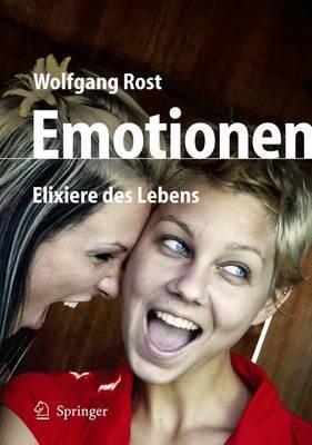 Emotionen: Elixiere DES Lebens