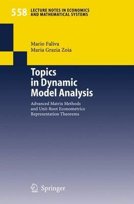 Topics in Dynamic Model Analysis: Advanced Matrix Methods and Unit-Root Econometrics Representation Theorems