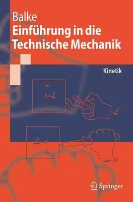 Einfuhrung in Die Technische Mechanik: Kinetik