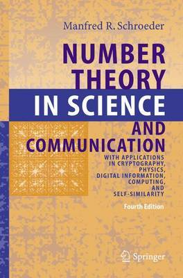Number Theory in Science and Communication: With Applications in Cryptography, Physics, Digital Information, Computing, and Self-Similarity
