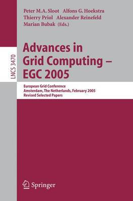 Advances in Grid Computing: European Grid Conference, Amsterdam, the Netherlands, February 14-16, 2005, Revised Selected Papers