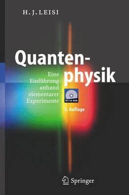 Quantenphysik: Eine Einfuhrung Anhand Elementarer Experimente
