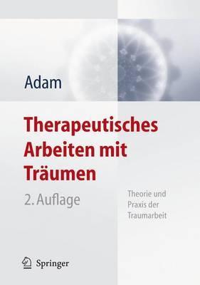 Therapeutisches Arbeiten MIT Traumen: Theorie Und Praxis Der Traumarbeit