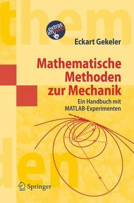 Mathematische Methoden Zur Mechanik: Ein Handbuch MIT Matlab-Experimenten