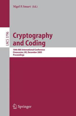 Cryptography and Coding: 10th IMA International Conference, Cirencester, UK, December 19-21, 2005 : Proceedings