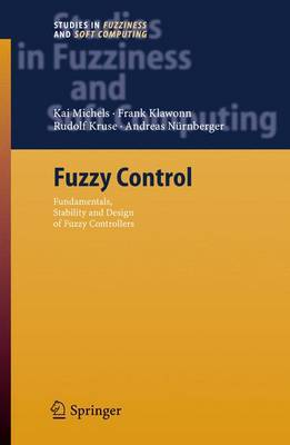 Fuzzy Control: Fundamentals, Stability and Design of Fuzzy Controllers