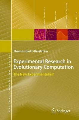 Experimental Research in Evolutionary Computation: The New Experimentalism