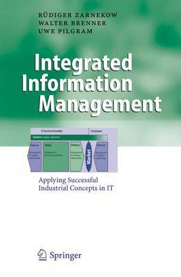 Integrated Information Management: Applying Successful Industrial Concepts in IT
