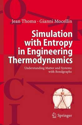 Simulation with Entropy in Engineering Thermodynamics: Understanding Matter and Systems with Bondgraphs
