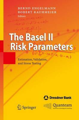 The Basel II Risk Parameters: Estimation, Validation, and Stress Testing