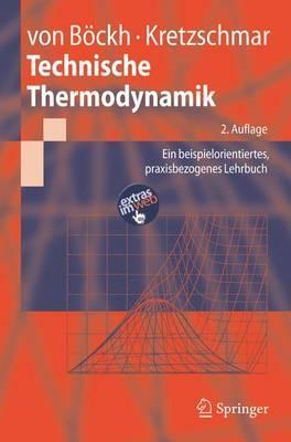 Technische Thermodynamik: Ein Beispielorientiertes, Praxisbezogenes Lehrbuch