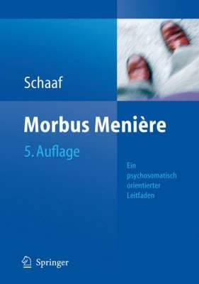 Morbus Meniere: Schwindel - Horverlust - Tinnituseine Psychosomatisch Orientierte Darstellung