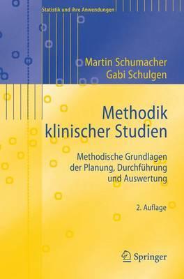 Methodik Klinischer Studien: Methodische Grundlagen Der Planung, Durchfuhrung Und Auswertung