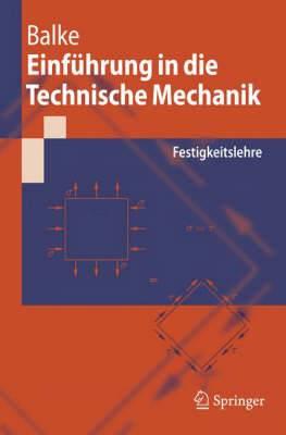 Einfuhrung in Die Technische Mechanik: Festigkeitslehre