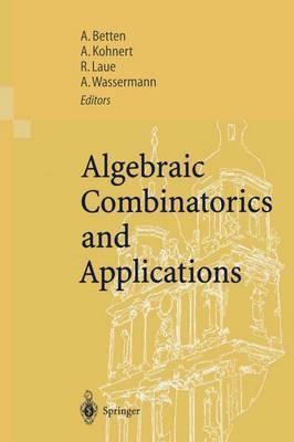 Algebraic Combinatorics and Applications: Proceedings of the Euroconference, Algebraic Combinatorics and Applications (Alcoma), Held in Gossweinstein, Germany, September 12-19, 1999