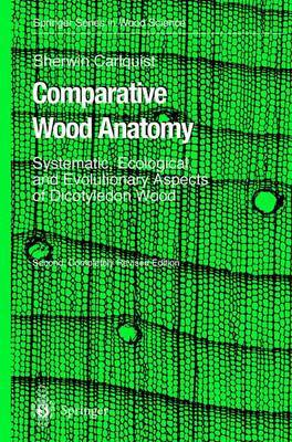 Comparative Wood Anatomy: Systematic, Ecological and Evolutionary Aspects of Dicotyledon Wood