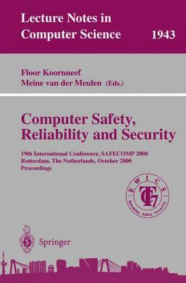 Computer Safety, Reliability and Security: 19th International Conference, SAFECOMP 2000, Rotterdam, the Netherlands, October 24-27, 2000 Proceedings