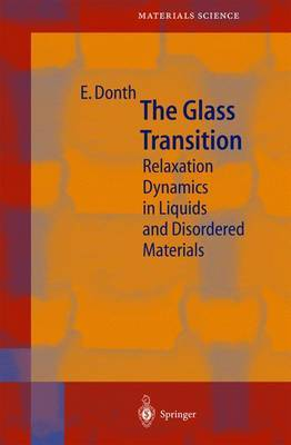 The Glass Transition: Relaxation Dynamics in Liquids and Disordered Materials: 2001
