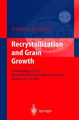 Recrystallization and Grain Growth: Proceedings of the First Joint International Conference August 27-31, 2001