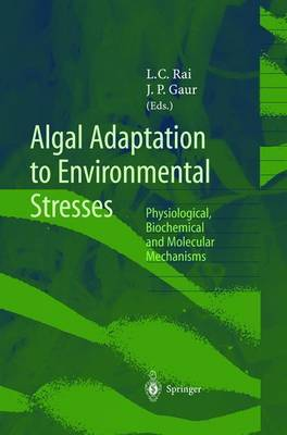 Algal Adaptation to Environmental Stresses: Physiological, Biochemical and Molecular Mechanisms