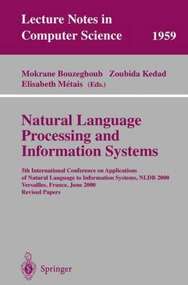 Natural Language Processing and Information Systems: 5th International Conference on Applications of Natural Language to Information Systems, NLDB 2000, Versailles, France, June 28-30, 2000, Revised Papers