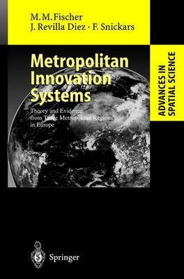Metropolitan Innovation Systems: Theory and Evidence from Three Metropolitan Regions in Europe