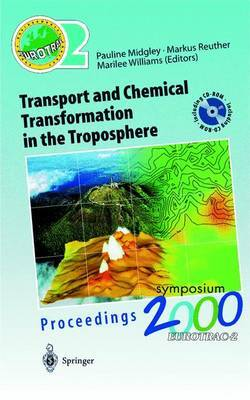 Transport and Chemical Transformation in the Troposphere: Proceedings of Eurotrac Symposium 2000 Garmisch-Partenkirchen, Germany 27-31 March 2000 Eurotrac-2 International Scientific Secretariat GSF-national Research Center for Environment and Health Munic