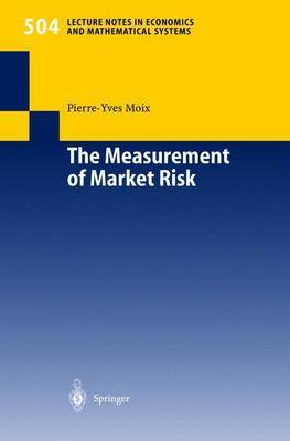 The Measurement of Market Risk: Modelling of Risk Factors, Asset Pricing and Approximation of Portfolio Distributions