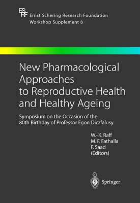 New Pharmacological Approaches to Reproductive Health and Healthy Ageing: Symposium on the Occasion of the 80th Birthday of Professor Egon Diczfalusy
