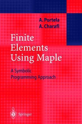 Finite Elements Using MAPLE: A Symbolic Programming Approach