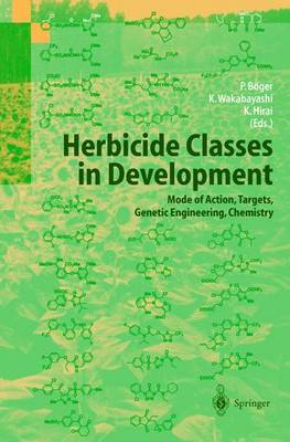 Herbicide Classes in Development: Mode of Action, Targets, Genetic Engineering, Chemistry