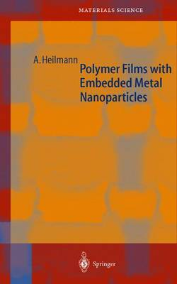 Polymer Films with Embedded Metal Nanoparticles: 2003