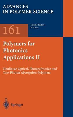 Polymers for Photonics Applications: Nonlinear Optical, Photorefractive and Two-Photon Absorption Polymers: Pt. 2