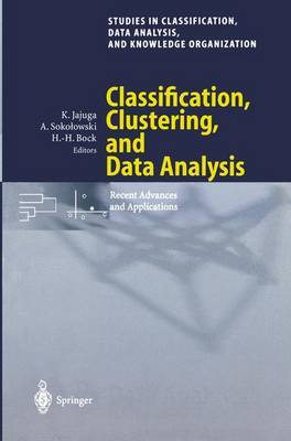 Classification, Clustering and Data Analysis: Recent Advances and Applications