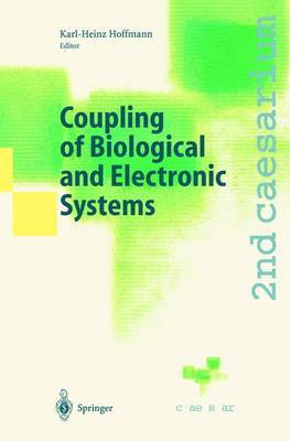 Coupling of Biological and Electronic Systems: Proceedings of the 2nd Caesarium, Bonn, November 1-3, 2000