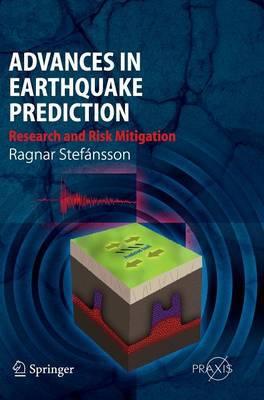 Advances in Earthquake Prediction: Research and Risk Mitigation