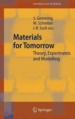 Materials for Tomorrow: Theory, Experiments and Modelling