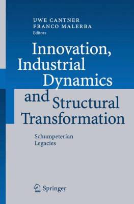 Innovation, Industrial Dynamics and Structural Transformation: Schumpeterian Legacies