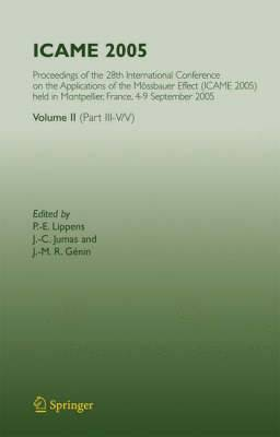 ICAME 2005: Proceedings of the 28th International Conference on the Applications of the Mossbauer Effect (Icame 2005) Held in Montpellier, France, 4-9 September 2005:  Volume II ( Part Iii-v/V)
