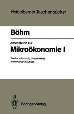 Arbeitsbuch zur Mikrookonomie: I