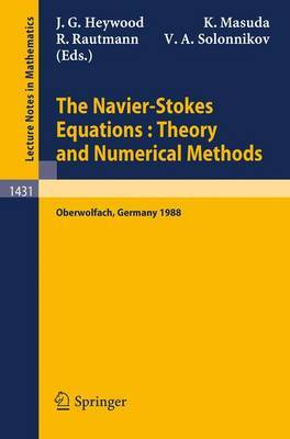 The Navier-Stokes Equations Theory and Numerical Methods: Proceedings of a Conference Held at Oberwolfach, FRG, Sept. 18-24, 1988: 1988